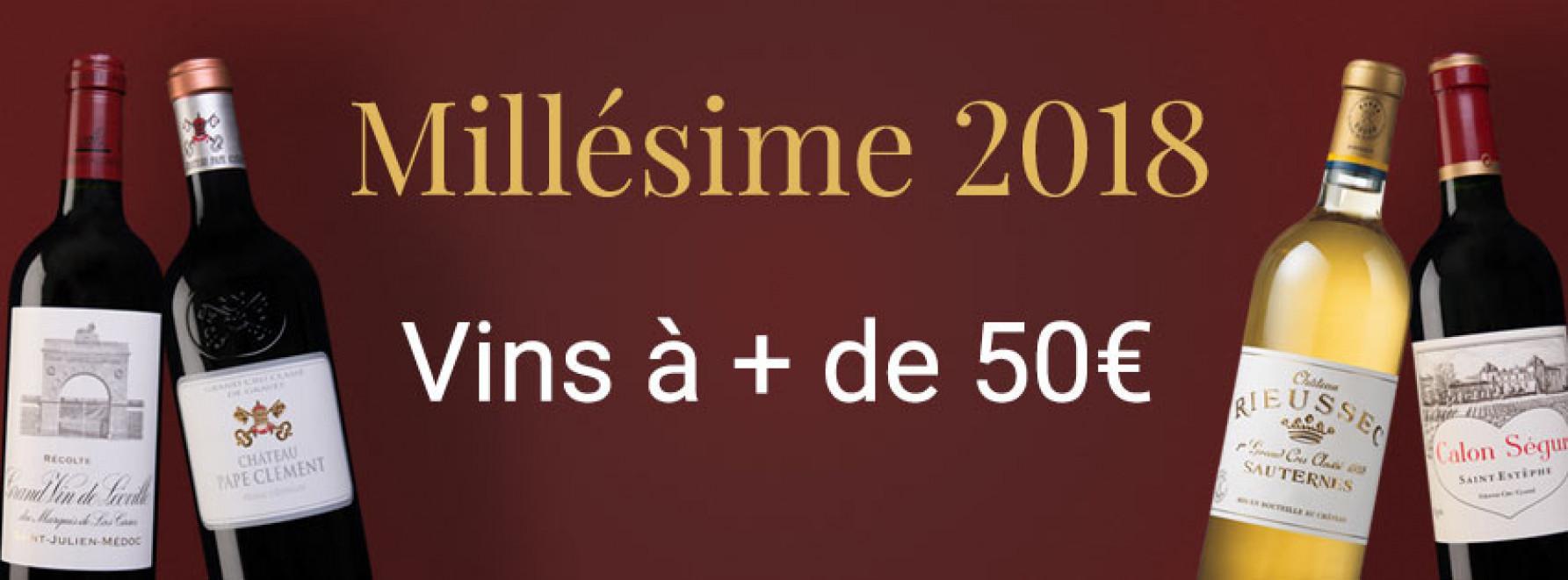 Millésime 2018 | Vins à + de 50€
